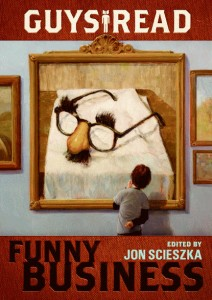 Guys Read: Funny Business ed by Jon Scieszka