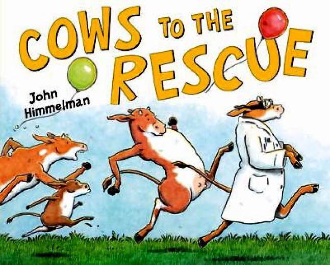 Cow's to the Rescue by John Himmelman