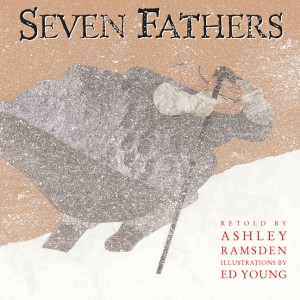 Seven Fathers retold by Ashley Ramsden