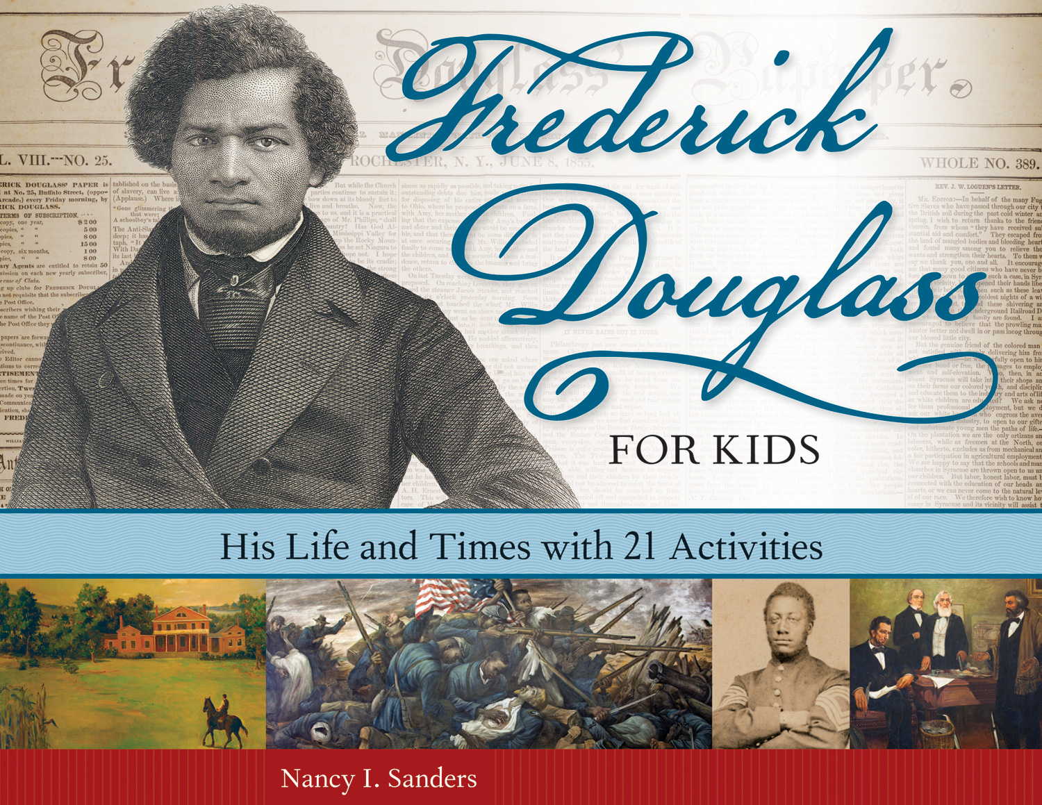 Frederick Douglass for Kids by Nancy I. Sanders