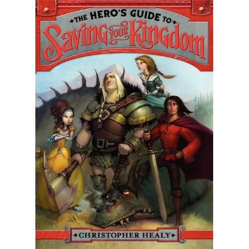 The Heroes Guide to SAving Your Kingdom by Christopher Healy