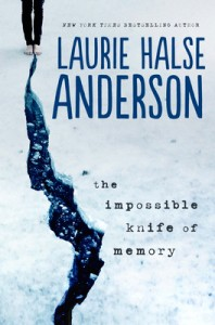 Impossible Knife of Memory by Laurie Halse Anderson