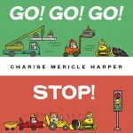 Go Go Go Stop by Charise Mericle Harper