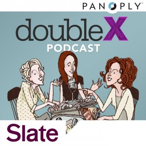 Panoply: doubleX Podcast by Slate