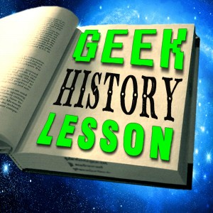 Geek History Lesson Podcast