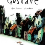 Gustave by Remy Simard and Pierre Pratt