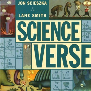 Scienceverse by Jon Scieszka and Lane Smith