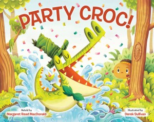 Party Croc retold by Margaret Read MacDonald, and Derek Sullivan