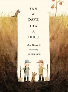 Same and Dave Dig A Hole by Mac Barnett and Jon Klassen