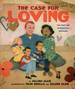 The Case for Loving by Selina Alko and Sean Qualls
