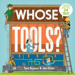 Whose Tools? by Toni Buzzeo and Jim Datz
