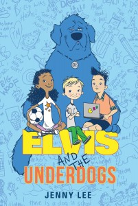 Elvis and the Underdogs by Jenny Lee