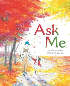 Ask Me by Bernard Waber and Suzy Lee