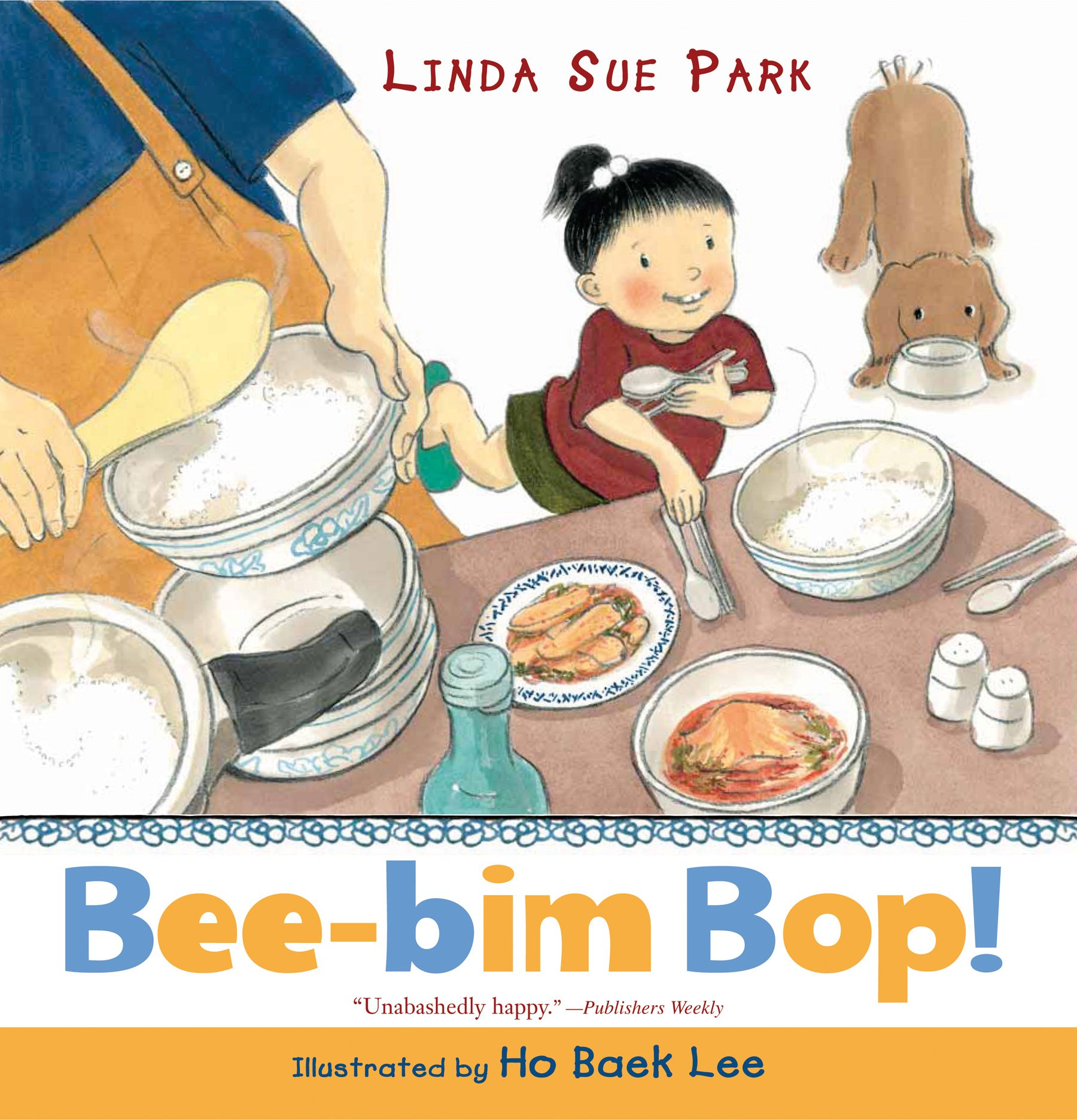 Bee-bim Bop! by Linda Sue Park and Ho Baek Lee