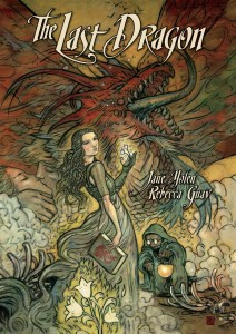 The Last Dragon by Jane Yolen and Rebecca Gray