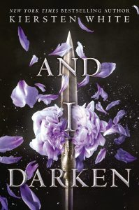 And I Darken by Kiersten White - cover two