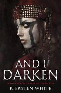 And I Darken by Kiersten White - cover one