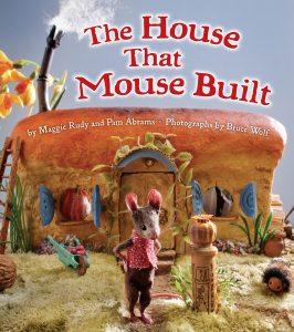 The House That Mouse Built by Maggie Rudy