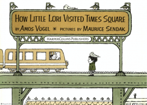 How Little Lori Visited Times Square by Amos Vogel and Maurice Sendak