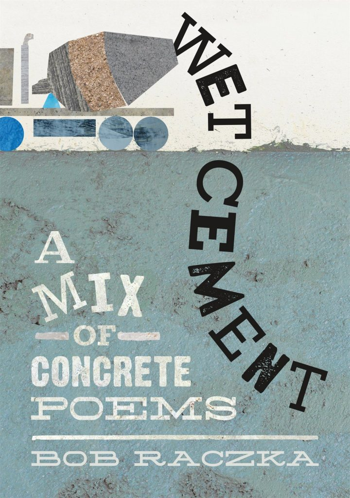 Wet Cement by Bob Raczka