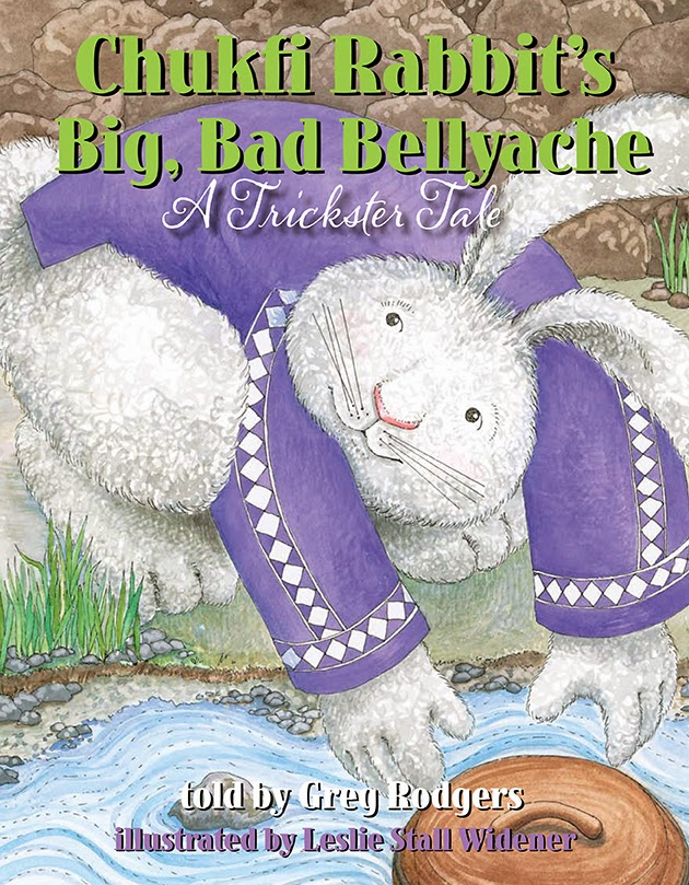Chukfi Rabbit's Big, Bad Bellyache: A Trickster Tale by Greg Rodgers and Leslie Stall Widener