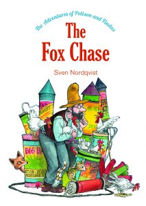 The Adventures of Pettson and Findus: The Fox Chase by Sven Nordqvist