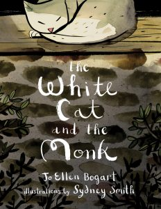 The White Cat and the Monk by Jo Ellen Bogart and Sydney Smith